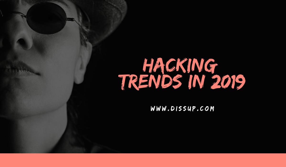 Hacking Trends In 2019