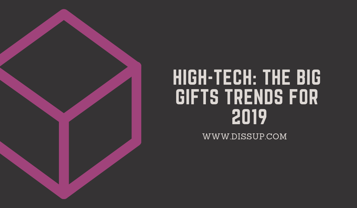 High-Tech- The Big Gifts Trends For 2019