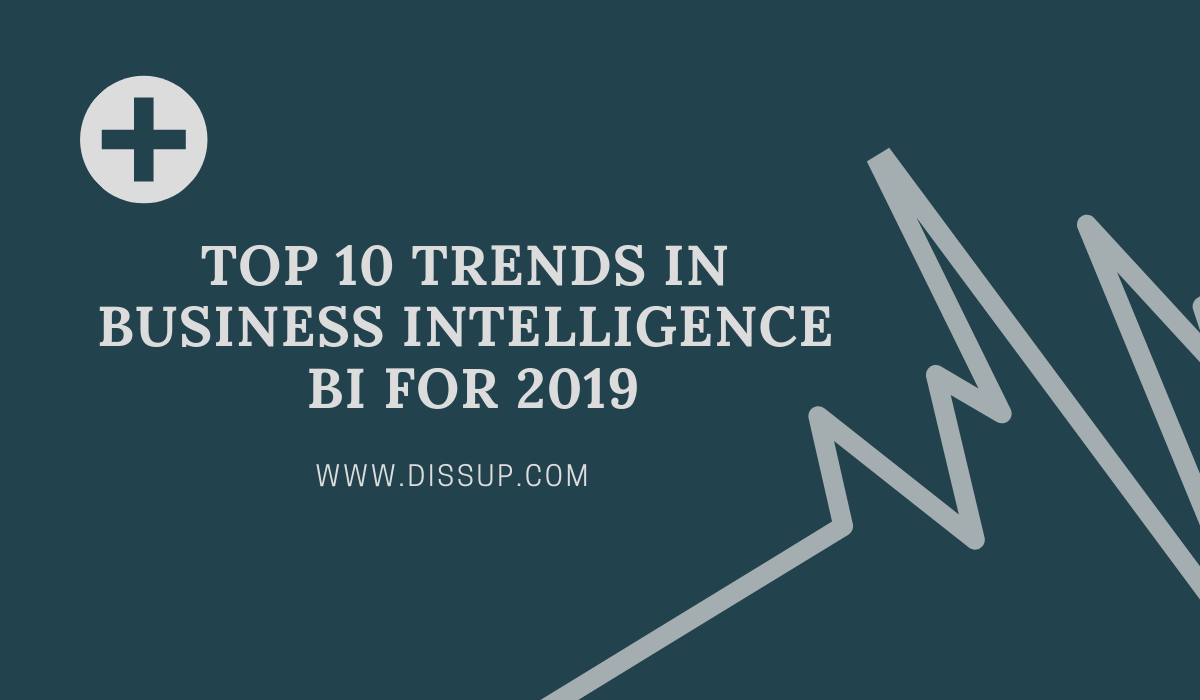 Top 10 trends in Business Intelligence BI for 2019