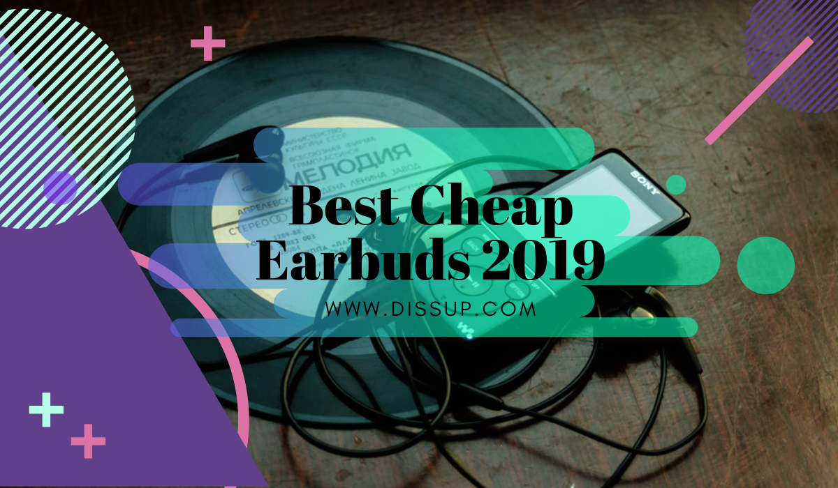 Best Cheap Earbuds 2019