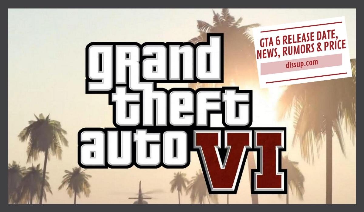 GTA 6 Release Date, News, Rumors & Price