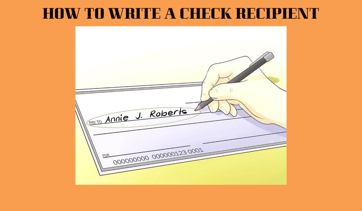 How To Write A Check Recipient