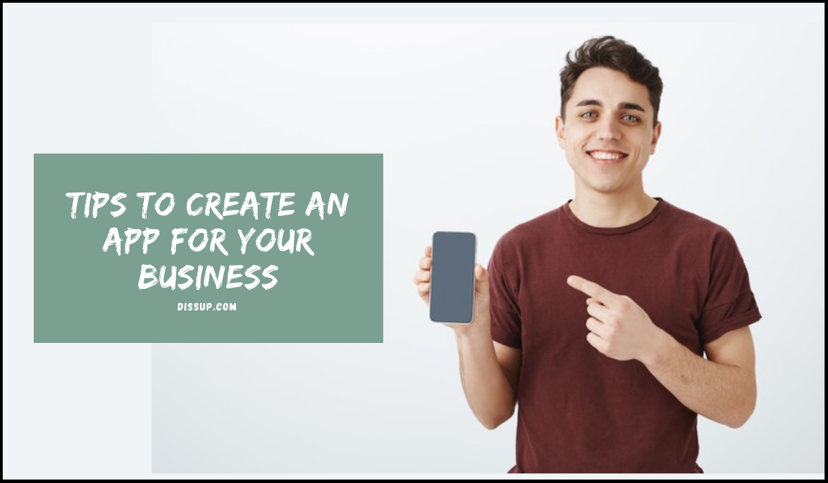 Tips To Create an App For Your Business